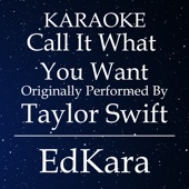 Call It What You Want (Originally Performed by Taylor Swift) [Karaoke No Guide Melody Version] - EdKara