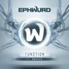 Ephwurd - Function (feat. Oneeva)