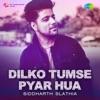 Dilko Tumse Pyar Hua