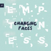 Emptiness - Changing Faces