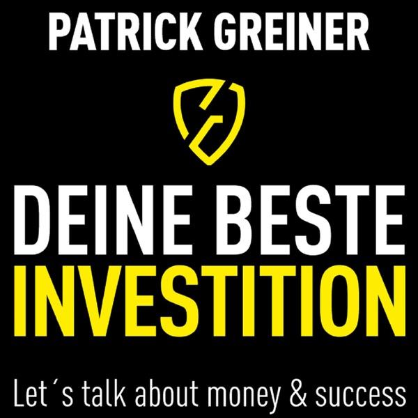 Patrick Greiner: DEINE BESTE INVESTITION! Let´s talk about money & success