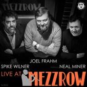 Joel Frahm, Spike Wilner & Neal Miner: Live at Mezzrow