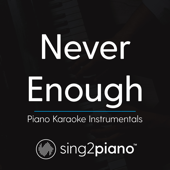 Download Sing2Piano - Never Enough (Originally Performed by Loren Allred - From