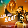 Jab Koi Baat Recreated - Atif Aslam, Shirley Setia & DJ Chetas mp3