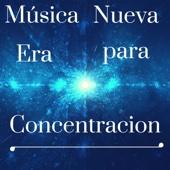 Música Nueva Era para Concentracion - Canciones para Mejorar Tecnicas de Estudio