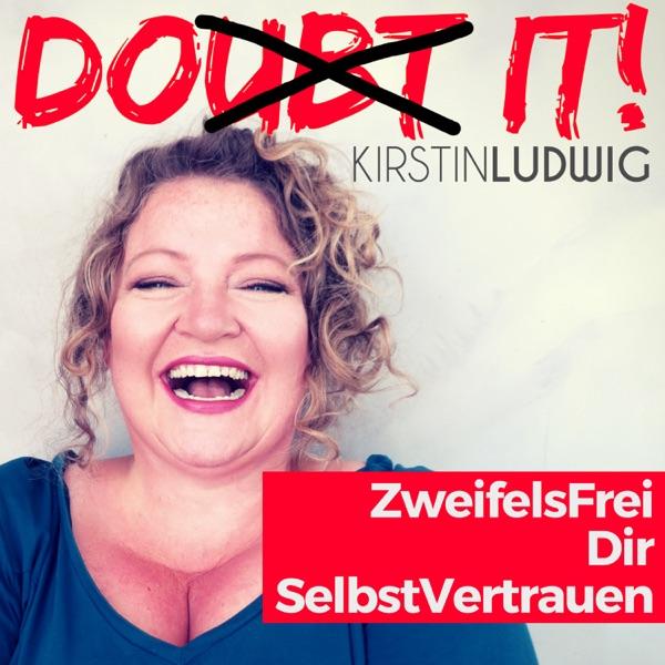 DO IT! ZweifelsFrei Dir SelbstVertrauen - Der Podcast gegen Selbstzweifel und für mehr Selbstvertrau...