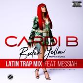 Cardi B - Bodak Yellow (feat. Messiah) [Latin Trap Remix] artwork