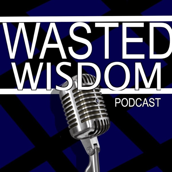 Wasted Wisdom