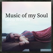 Music of My Soul - Greta Anne Worden