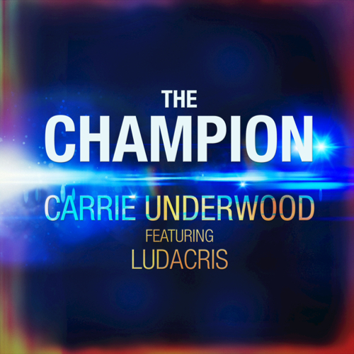 The Champion (feat. Ludacris) - Carrie Underwood