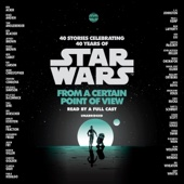 Renée Ahdieh, Meg Cabot, John Jackson Miller, Nnedi Okorafor & Sabaa Tahir - From a Certain Point of View (Star Wars) (Unabridged)  artwork