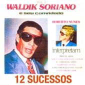 Interpretam 12 Sucessos, Vol. 2 - Waldick Soriano & Roberto Nunes