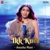 Ikk Kudi Anusha Mani Version Single