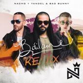 Nacho, Yandel & Bad Bunny - Báilame (Remix) portada