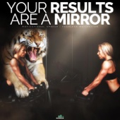Your Results Are a Mirror (Motivational Speech)