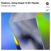 StadiumX, Going Deeper & MC Flipside - Dangerous Vibes (Extended Mix) artwork