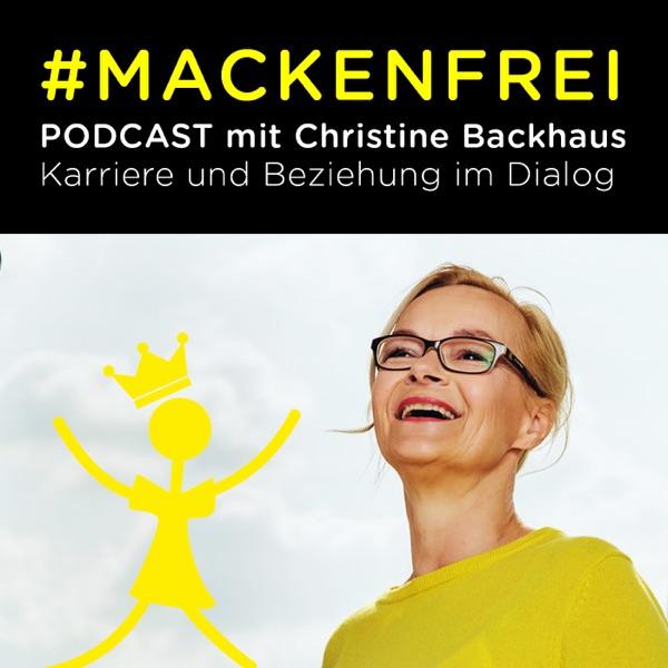#MACKENFREI Podcast mit Christine Backhaus. Karriere und Beziehung im Dialog.