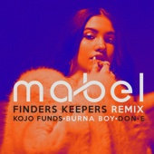 Mabel - Finders Keepers (Remix) [feat. Kojo Funds, Burna Boy & Don-E] artwork