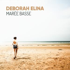 DEBORAH ELINA - MAREE BASSE