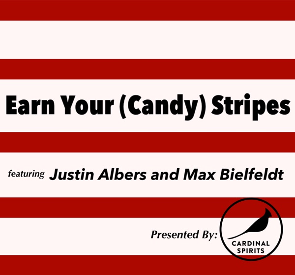 Earn Your (Candy) Stripes -- A Podcast with Justin Albers and Max Bielfeldt