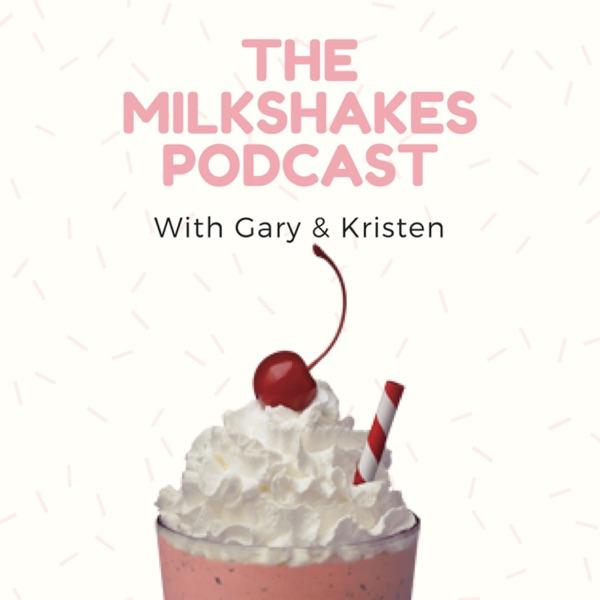 Milkshakes Podcast
