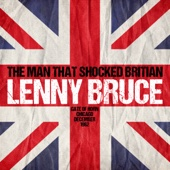 Lenny Bruce - The Man That Shocked Britain: Gate of Horn, Chicago, December 1962  artwork