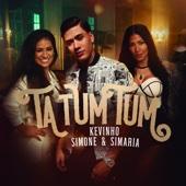 Ta Tum Tum - Mc Kevinho & Simone & Simaria