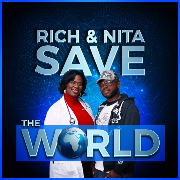 Rich And Nita Save The World | Discussing topics on Health, Finance, Self Motivation and Wellness
