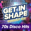 Get In Shape Workout Mix: 70's Disco Hits (60 Minute Non-Stop Workout Mix) [125-129 BPM], Power Music Workout