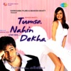 Tumsa Nahin Dekha A Love Story Original Motion Picture Soundtrack