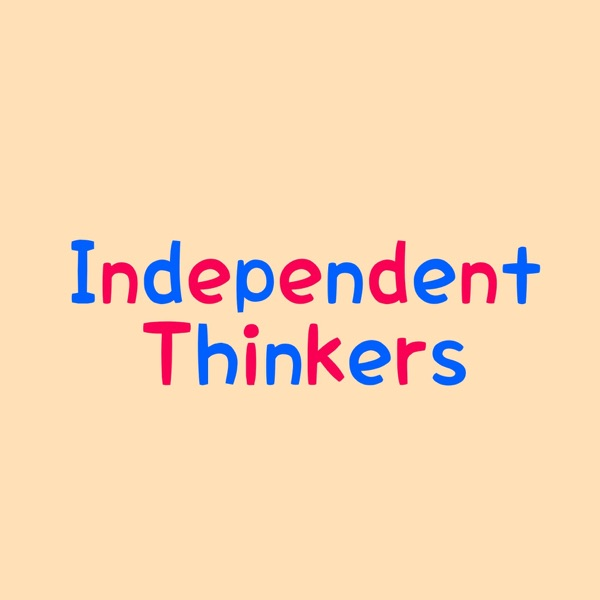 Independent Thinkers Podcast
