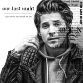 Look What You Made Me Do - Our Last Night Cover Art