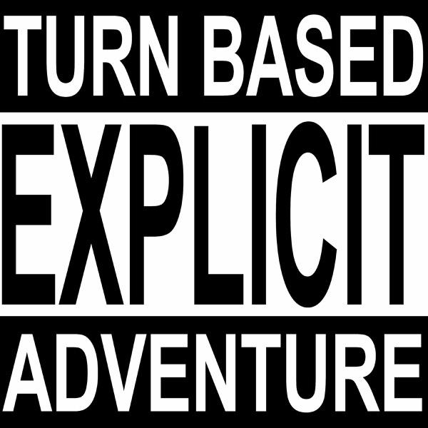 Turn Based Explicit Adventure