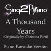 A Thousand Years (Originally Performed By Christina Perri) [Piano Karaoke Version] - Sing2Piano