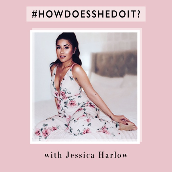 #HowDoesSheDoIt with Jessica Harlow