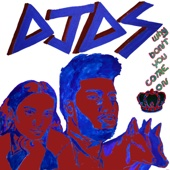 Why Don't You Come On (feat. Khalid & Empress Of) - DJDS