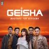 Mustahil Tuk Bersama - Geisha MP3