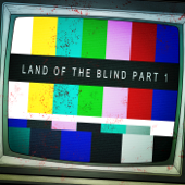 Land of the Blind, Pt. 1 - EP