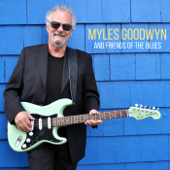 Myles Goodwyn and Friends of the Blues