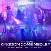 Kingdom Come Medley: So Many Reasons / Majesty / You Reign (feat. Min. Oslien Jadorte) [Live] - G.O.M Worship