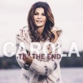 Carola - Til' the End bild