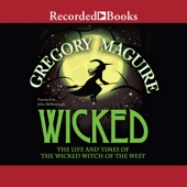 Gregory Maguire - Wicked: The Life and Times of the Wicked Witch of the West (Unabridged)  artwork