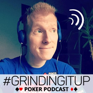 Grinding it UP! Poker Podcast