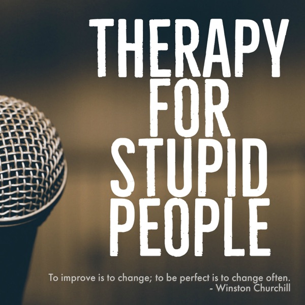 Therapy For Stupid People