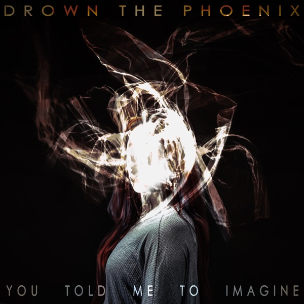 You Told Me To Imagine - EP Drown The Phoenix CD cover