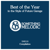 Best of the Year in the Style of Future Garage