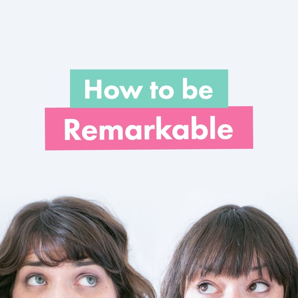 How to be Remarkable with Tiffany Han & Erin Cassidy of BrandCrush