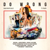 Do Wrong (feat. T-Pain)