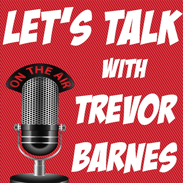 Let's Talk with Trevor Barnes