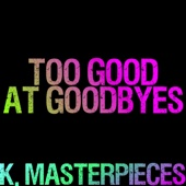 Too Good at Goodbyes (Originally Performed by Sam Smith) [Karaoke Instrumental]
